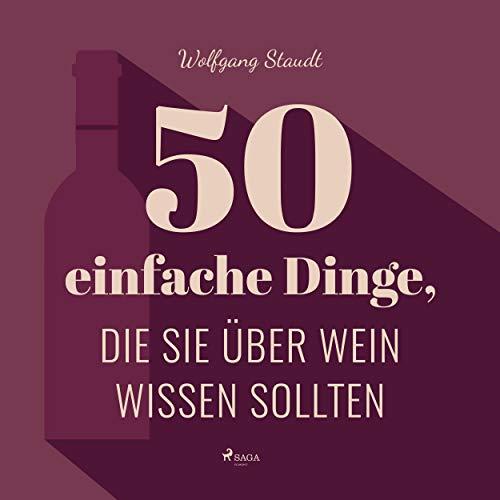 50 einfache Dinge, die Sie über Wein wissen sollten                   Autor:                                                                                                                                 Wolfgang Staudt                               Sprecher:                                                                                                                                 Johannes Kiebranz                      Spieldauer: 6 Std. und 56 Min.     6 Bewertungen     Gesamt 3,2