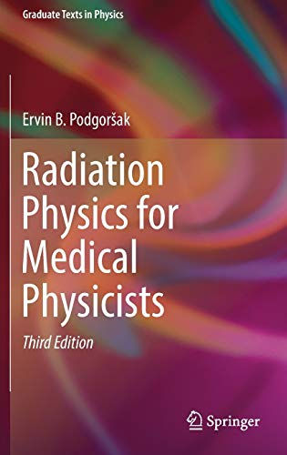 Radiation Physics for Medical Physicists (Graduate Texts in Physics)