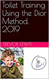 Toilet Training Using the Dior Method, 2019 (English Edition)