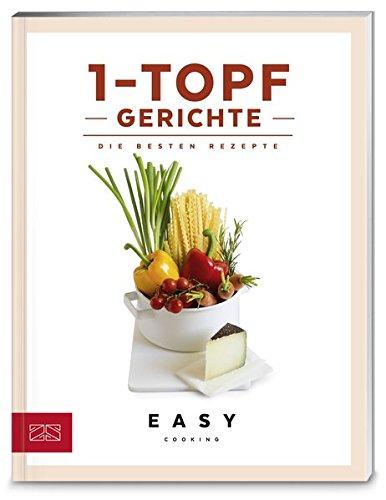1-Topf-Gerichte: Die besten Rezepte (Easy Cooking Kochbücher)