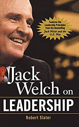 [Jack Welch on Leadership: Abridged from Jack Welch and the GE Way (The McGraw-Hill Books in Brief)] [By: Slater, Robert] [February, 2004]