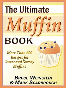The Ultimate Muffin Book: More Than 600 Recipes for Sweet and Savory Muffins (Ultimate Cookbooks) (English Edition)