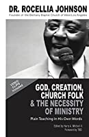 God, Creation, Church Folk & The Necessity of Ministry: Plain Teaching In His Own Words