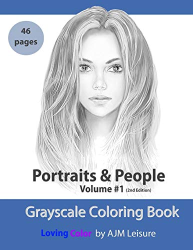 Portraits and People Volume 1: Grayscale Adult Coloring Book 46 pages