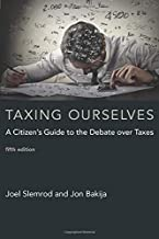 Taxing Ourselves (MIT Press): A Citizen's Guide to the Debate over Taxes (The MIT Press)