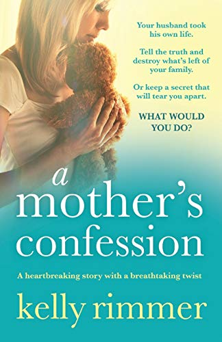 A Mother's Confession: A heartbreaking story with a breathtaking twist