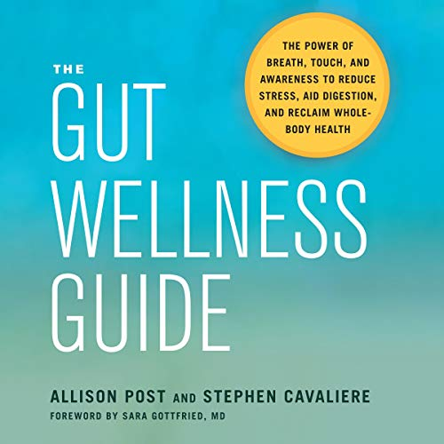 The Gut Wellness Guide     The Power of Breath, Touch, and Awareness to Reduce Stress, Aid Digestion, and Reclaim Whole-Body Health              By:                                                                                                                                 Allison Post,                                                                                        Stephen Cavaliere,                                                                                        Sara Gottfried - foreword                               Narrated by:                                                                                                                                 Allison Post                      Length: 7 hrs and 8 mins     1 rating     Overall 5.0