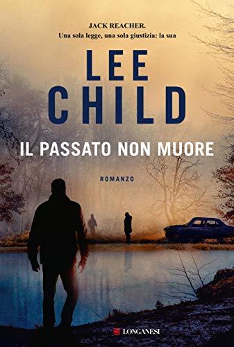Il passato non muore eBook: Child, Lee: Amazon.it: Kindle Store
