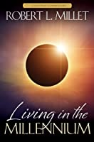 Living in the Millennium 1609079140 Book Cover