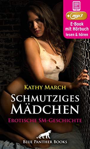Schmutziges Mädchen | Erotik Audio SM-Story | Erotisches SM-Hörbuch: schwankend zwischen Lust und Schmerz ... (blue panther books Erotische Hörbücher Erotik Sex Hörbuch)