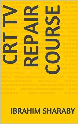crt tv repair course (English Edition)