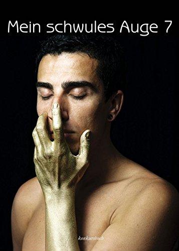 Mein schwules Auge 7: Das schwule Jahrbuch der Erotik