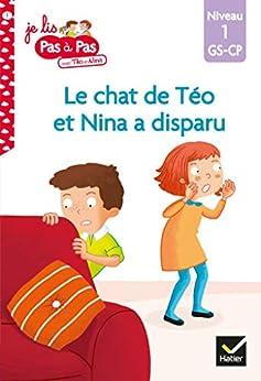 Téo et Nina GS CP Niveau 1 - Le chat de Téo et Nina a disparu (Premières lectures Pas à Pas) par [Isabelle Chavigny, Marie-Hélène Van Tilbeurgh]