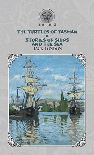 The Turtles of Tasman & Stories of Ships and the Sea