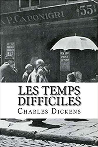 Les Temps difficiles Annoté (French Edition)