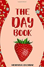 The Day Book Menstrual Calendar: Diary for Strawberry Week - Menstrual Calendar for Women & Girls - Menstrual Cycle Control Table for Ovulation ... Well-Being - Notebook for Monthly Bleeding