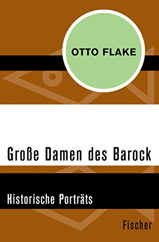 Große Damen des Barock: Historische Porträts