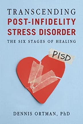 Transcending Post-Infidelity Stress Disorder: The Six Stages of Healing (English Edition)