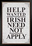 Poster Foundry Help Wanted Irish Need Not Apply Vintage Sign Irish Pub Art Print Stand or Hang Wood Frame Display 9x13