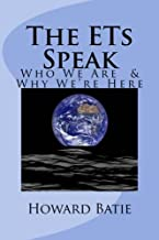 The ETs Speak: Who We Are  & Why We're Here
