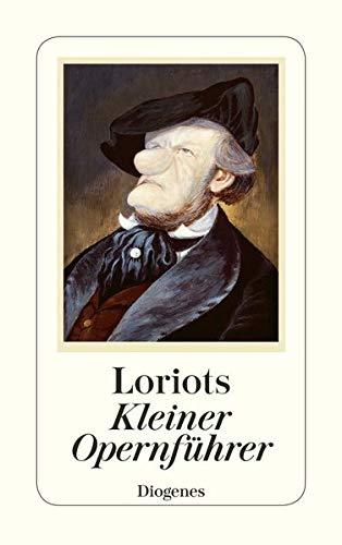 Loriots kleiner Opernführer (detebe)