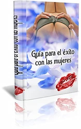 Guía Para El Éxito Con Las Mujeres de Pedro Jose Rodriguez Gomez