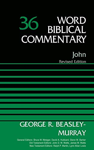 John, Volume 36: Revised Edition (36) (Word Biblical Commentary)