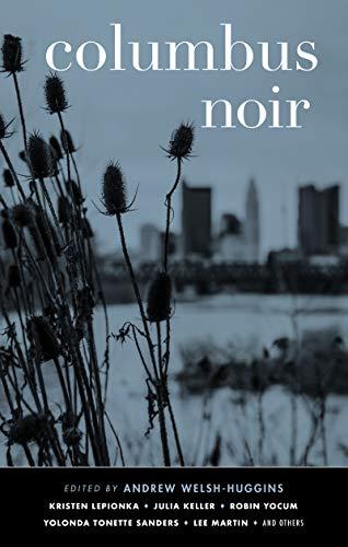 Columbus Noir (Akashic Noir Series) (English Edition)