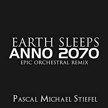 """Earth Sleeps (From """"Anno 2070"""") (Epic Orchestral Remix)"""