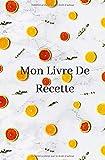 Mon livre de recette: Personnaliser soit même son livre de recette !! (French Edition)