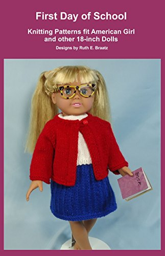 First Day of School: Knitting Patterns fit American Girl and other 18-Inch Dolls