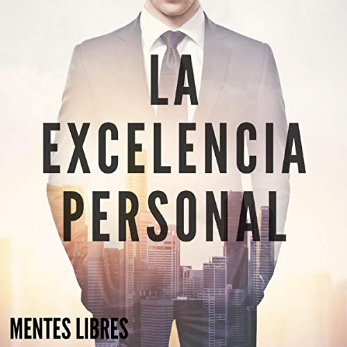 La Excelencia Personal [Personal Excellence] audiobook cover art