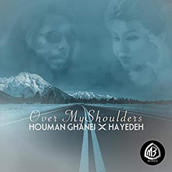 Over My Shoulders (feat. Hayedeh)