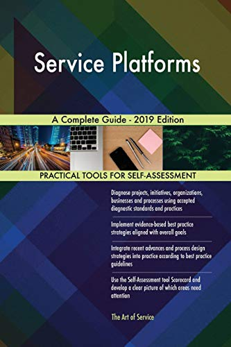 Service Platforms A Complete Guide - 2019 Edition