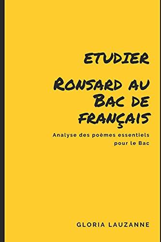 Etudier Ronsard au Bac de français: Analyse des poèmes essentiels pour le Bac