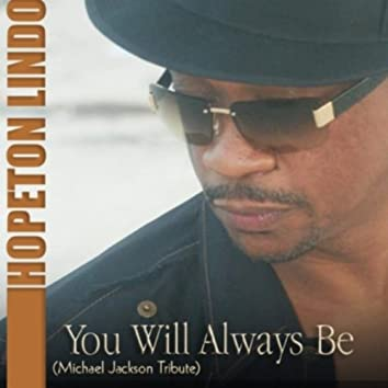 You Will Always Be (Michael Jackson Tribute) - Single