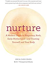 Nurture: A Modern Guide to Pregnancy, Birth, Early Motherhood and Trusting Yourself and Your Body (Pregnancy Books, Mom to Be Gifts, Newborn Books, Birthing Books)