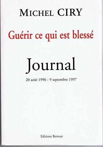 Guérir ce qui est blessé : Journal 1996-1997