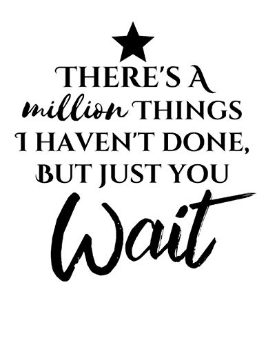 """""""A Million Things I Haven't Done But Just You Wait"""" Hamilton Composition Notebook - College Ruled Journal - 120 Pages (8.5"""" x 11 inch) Broadway Musical"""