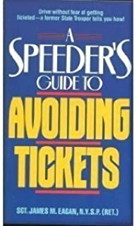 A Speeders Guide to Avoiding Tickets by James M. Eagan (1991-10-03)