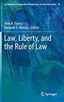 Law, Liberty, and the Rule of Law (Ius Gentium: Comparative Perspectives on Law and Justice, 18)