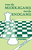 From the Middlegame into the Endgame (Cadogan Chess Books)