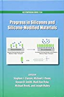 Progress in Silicones and Silicone-modified Materials (ACS Symposium Series)