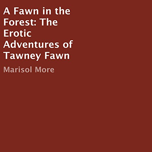 A Fawn in the Forest: The Erotic Adventures of Tawny Fawn Titelbild