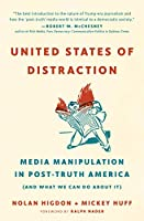 United States of Distraction: Media Manipulation in Post-Truth America (And What We Can Do About It) (City Lights Open Media)