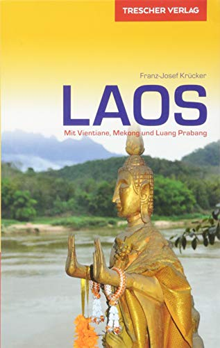 Reiseführer Laos: Mit Vientiane, Mekong und Luang Prabang (Trescher-Reiseführer)