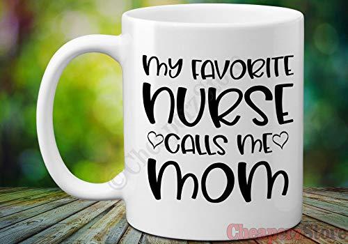 Taza de café My Favorite Nurse Calls Me Mom Regalo de la Madre Regalo de la Madre Regalo de Navidad Regalo para mamá de la hija de la enfermera