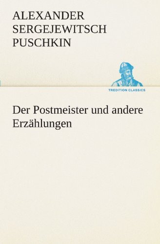 Der Postmeister und andere Erzählungen (TREDITION CLASSICS)
