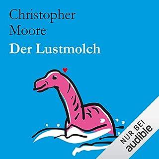 Der Lustmolch                   Autor:                                                                                                                                 Christopher Moore                               Sprecher:                                                                                                                                 Simon Jäger                      Spieldauer: 11 Std. und 23 Min.     1.426 Bewertungen     Gesamt 4,1