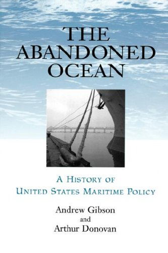 The Abandoned Ocean: A History of United States Maritime Policy
